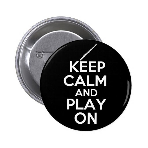 Keep Calm and Play On! (Flute) Pin