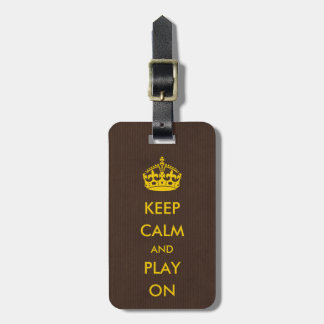 Keep Calm and Play On Gold on Brown Kraft Paper Luggage Tag