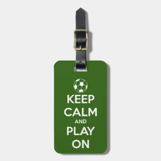 Keep Calm and Play On Green Luggage Tag
