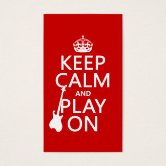 Keep Calm and Play On (guitar)(any color) Business Card