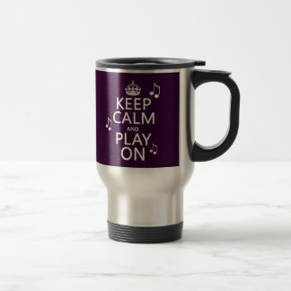 Keep Calm and Play on - music notes - all colours Stainless Steel Travel Mug