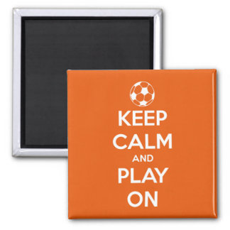 Keep Calm and Play On Orange and White Square Magnets