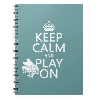 Keep Calm and Play On (Piano)(any background color Spiral Note Books