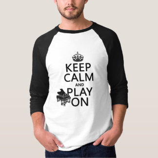 Keep Calm and Play On (Piano)(any background T-Shirt