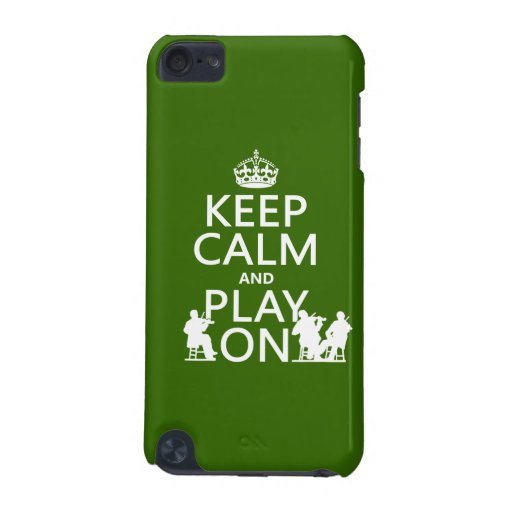 Keep Calm and Play On (stringed instruments) iPod Touch 5G Case