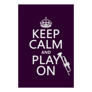 Keep Calm and Play On trumpet all colors Print