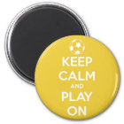 Keep Calm and Play On Yellow Round Magnet