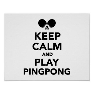 Keep calm and play Ping Pong Poster