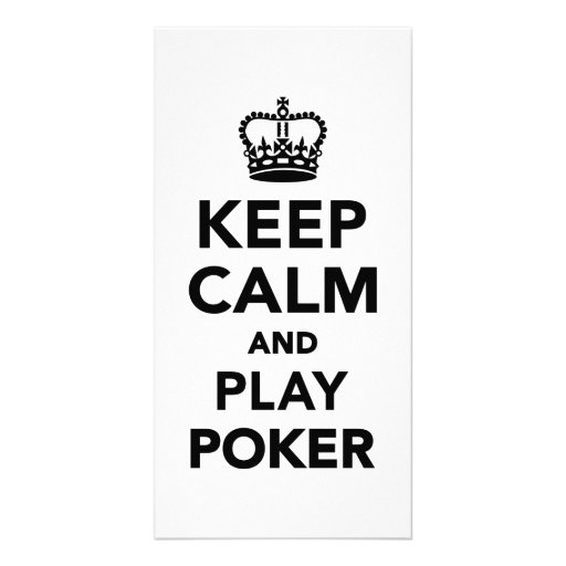 Keep calm and play Poker Photo Cards