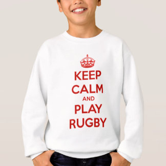 Keep Calm And Play Rugby Sweatshirt