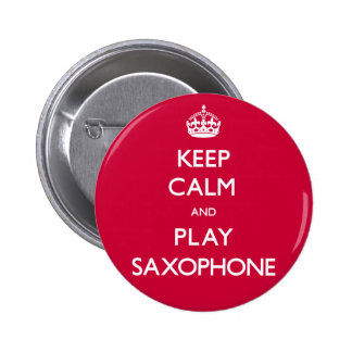 Keep Calm and Play Saxophone (Carry On) 6 Cm Round Badge