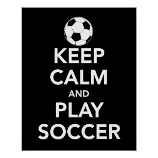 Keep Calm and Play Soccer poster / print