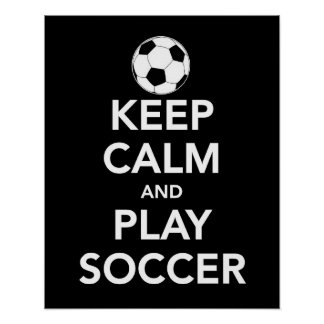 Keep Calm and Play Soccer print or poster