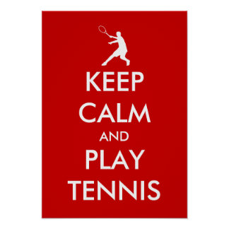 Keep calm and play tennis poster