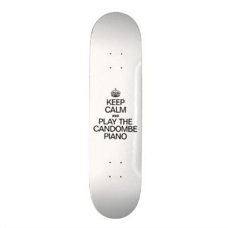 KEEP CALM AND PLAY THE CANDOMBE PIANO SKATEBOARD