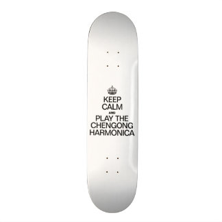 KEEP CALM AND PLAY THE CHENGONG HARMONICA SKATE DECK