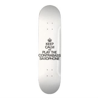 KEEP CALM AND PLAY THE CONTRABASS SAXOPHONE 20.6 CM SKATEBOARD DECK