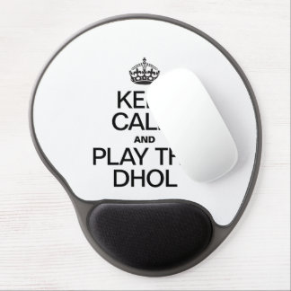 KEEP CALM AND PLAY THE DHOL GEL MOUSE MAT