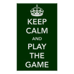 Keep Calm and Play the Game Poster