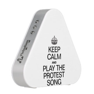 KEEP CALM AND PLAY THE PROTEST SONG BLUETOOTH SPEAKER