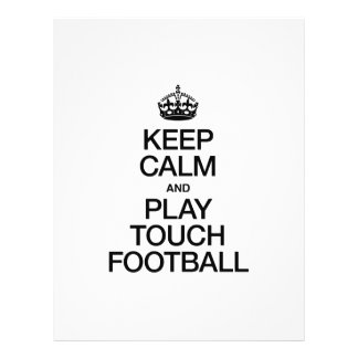 KEEP CALM AND PLAY TOUCH FOOTBALL FLYERS