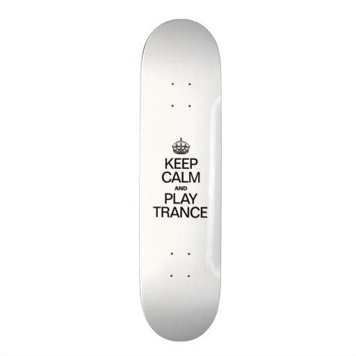 KEEP CALM AND PLAY TRANCE SKATEBOARD DECK