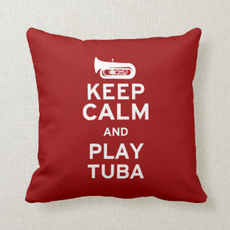 Keep Calm and Play Tuba Cushion