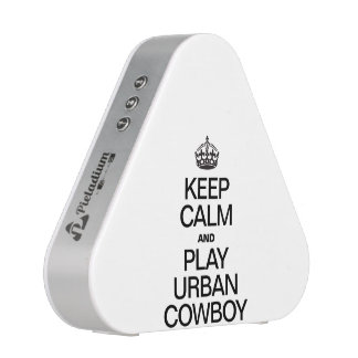 KEEP CALM AND PLAY URBAN COWBOY SPEAKER
