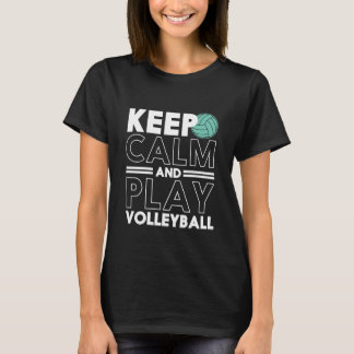 Keep Calm and Play Volleyball Sport T-shirt