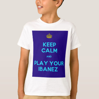 Keep Calm and Play Your Ibanez. T-Shirt