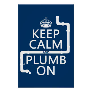Keep Calm and Plumb On (plumber/plumbing) Poster