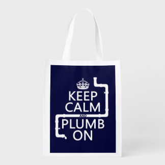 Keep Calm and Plumb On (plumber/plumbing) Reusable Grocery Bag