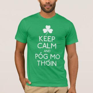 Keep Calm And Pog Mo Thoin - Irish Humor T-Shirt