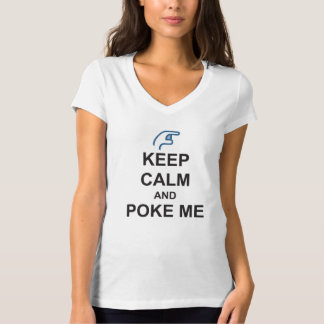 KEEP CALM and POKE ME funny Social joke FACEBOOK T-Shirt