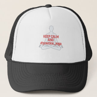 keep calm and practice yoga trucker hat