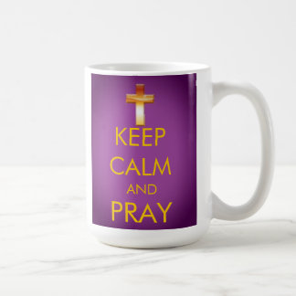 KEEP CALM AND PRAY COFFEE MUG