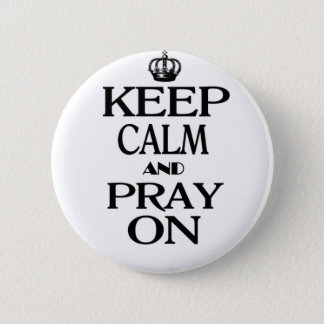 Keep Calm and Pray On 6 Cm Round Badge