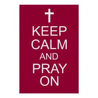 Christian Poster: Keep Calm and Pray On