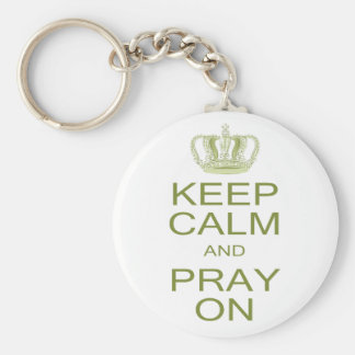 Keep Calm and Pray On with Crown in Green Basic Round Button Key Ring