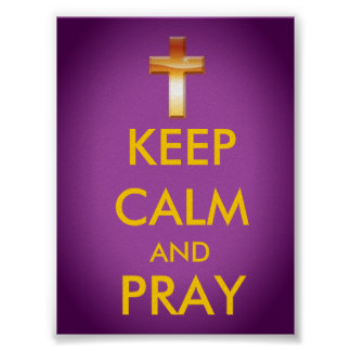 KEEP CALM AND PRAY POSTER