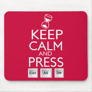 Keep Calm and press control Alt and delete funny Mouse Pad