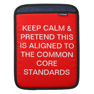 Keep Calm and Pretend iPad Sleeve