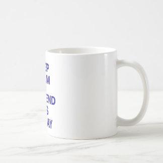 Keep Calm and Pretend Its Friday Coffee Mug