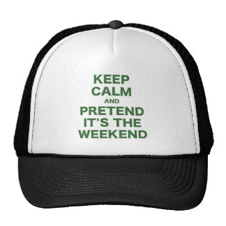 Keep Calm and Pretend Its the Weekend Mesh Hats