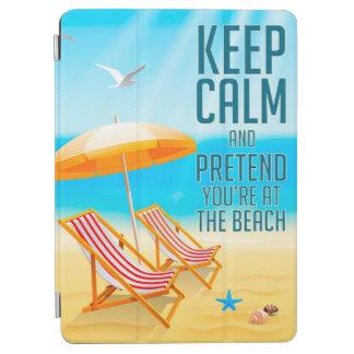 Keep Calm and Pretend You're at the Beach iPad Air Cover