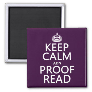 Keep Calm 'and' Proofread (adn) (in any color) Square Magnet