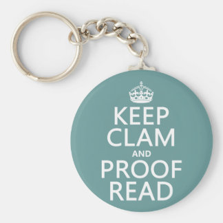 Keep Calm and Proofread (clam) (any color) Keychain