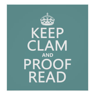 Keep Calm and Proofread (clam) (any color) Poster