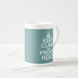 Keep Calm and Proofread (clam) (any color) Tea Cup