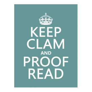 Keep Calm and Proofread (clam) (any colour) Postcard